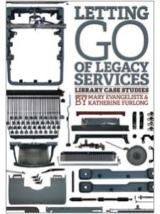 Image for Letting Go of Legacy Services: Library Case Studies
