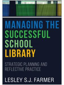 Image for Managing the Successful School Library: Strategic Planning and Reflective Practice