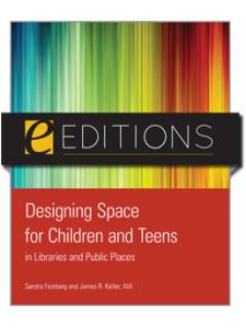 Image for Designing Space for Children and Teens in Libraries and Public Places--eEditions PDF e-book