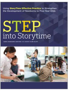 book cover for STEP into Storytime: Using StoryTime Effective Practice to Strengthen the Development of Newborns to Five-Year-Olds