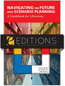 Image for Navigating the Future with Scenario Planning: A Guidebook for Librarians--e-book