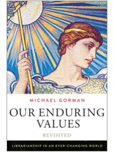 Image for Our Enduring Values Revisited: Librarianship in an Ever-Changing World