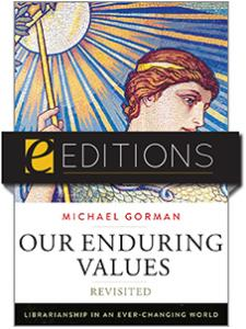 Image for Our Enduring Values Revisited: Librarianship in an Ever-Changing World—eEditions e-book