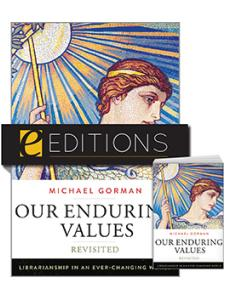 Image for Our Enduring Values Revisited: Librarianship in an Ever-Changing World—print/e-book Bundle