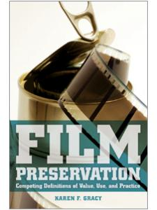 Image for Film Preservation: Competing Definitions of Value, Use, and Practice