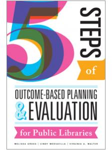 Image for Five Steps of Outcome-Based Planning and Evaluation for Public Libraries