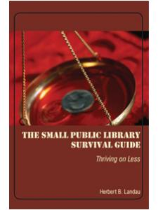 Image for The Small Public Library Survival Guide: Thriving on Less