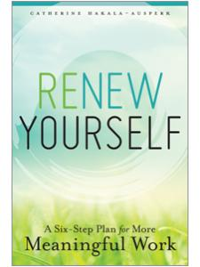 Image for Renew Yourself: A Six-Step Plan for More Meaningful Work