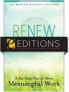 Image for Renew Yourself: A Six-Step Plan for More Meaningful Work—eEditions e-book