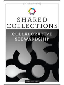Image for Shared Collections: Collaborative Stewardship (An ALCTS Monograph)