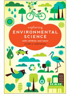 Image for Exploring Environmental Science with Children and Teens