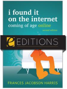 Image for I Found It on the Internet: Coming of Age Online, Second Edition--eEditions e-book