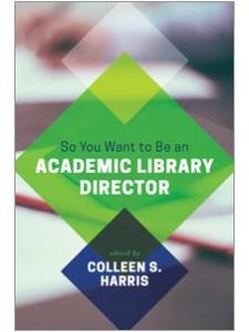 Image for So You Want to Be an Academic Library Director