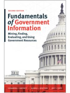 Image for Fundamentals of Government Information: Mining, Finding, Evaluating, and Using Government Resources, Second Edition