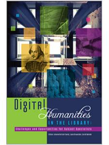 Image for Digital Humanities in the Library: Challenges and Opportunities for Subject Specialists