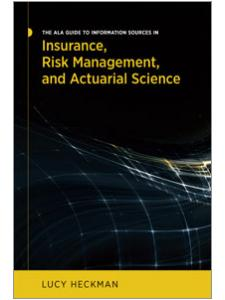 Image for The ALA Guide to Information Sources in Insurance, Risk Management, and Actuarial Science