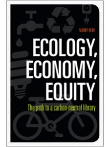 Image for Ecology, Economy, Equity: The Path to a Carbon-Neutral Library