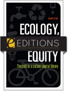 Image for Ecology, Economy, Equity: The Path to a Carbon-Neutral Library—eEditions e-book
