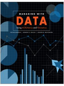 Image for Managing with Data: Using ACRLMetrics and PLAmetrics