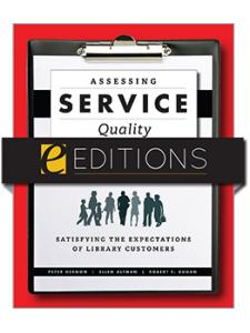 Image for Assessing Service Quality: Satisfying the Expectations of Library Customers, Third Edition—eEditions e-book