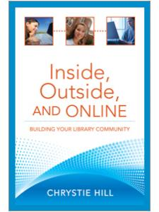 Image for Inside, Outside, and Online: Building Your Library Community