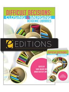 Image for Difficult Decisions: Closing and Merging Academic Libraries—print/e-book bundle