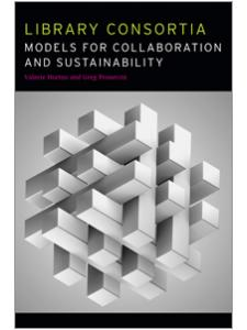 Image for Library Consortia: Models for Collaboration and Sustainability