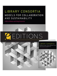 Image for Library Consortia: Models for Collaboration and Sustainability —print/e-book Bundle