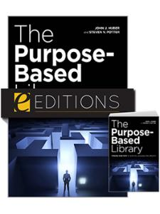 Image for The Purpose-Based Library: Finding Your Path to Survival, Success, and Growth—print/e-book bundle
