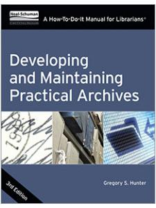 Image for Developing and Maintaining Practical Archives, Third Edition: A How-To-Do-It Manual for Librarians