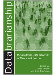 Image for Databrarianship: The Academic Data Librarian in Theory and Practice