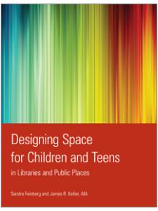 Image for Designing Space for Children and Teens in Libraries and Public Places