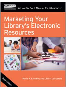 Image for Marketing Your Library's Electronic Resources, Second Edition: A How-To-Do-It Manual for Librarians