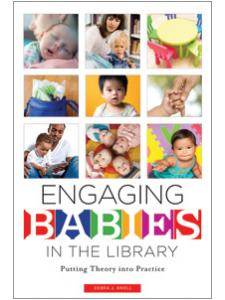 Image for Engaging Babies in the Library: Putting Theory into Practice