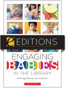 Image for Engaging Babies in the Library: Putting Theory into Practice — eEditions e-book