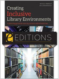 Image for Creating Inclusive Library Environments: A Planning Guide for Serving Patrons with Disabilities—eEditions e-book