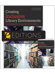 Image for Creating Inclusive Library Environments: A Planning Guide for Serving Patrons with Disabilities—print/e-book Bundle