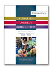 Image for Libraries Connect Communities: Public Library Funding & Technology Access Study 2007-2008