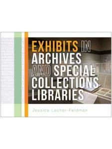 Image for Exhibits in Archives and Special Collections Libraries