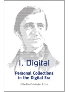 Image for I, Digital: Personal Collections in the Digital Era