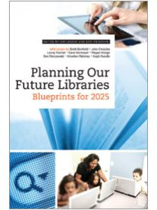 Image for Planning Our Future Libraries: Blueprints for 2025