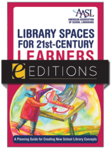 Image for Library Spaces for 21st-Century Learners: A Planning Guide for Creating New School Library Concepts--eEditions e-book
