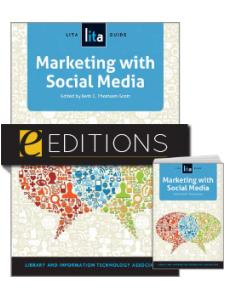 Image for Marketing with Social Media: A LITA Guide—print/e-book Bundle