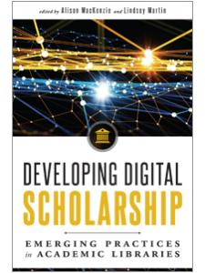 Image for Developing Digital Scholarship: Emerging Practices in Academic Libraries