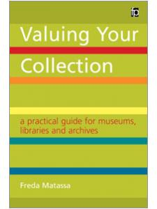 Image for Valuing Your Collection: A Practical Guide for Museums, Libraries and Archives