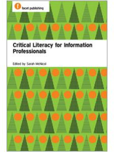 Image for Critical <strong>Literacy</strong> for Information Professionals