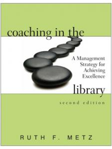 Image for Coaching in the Library: A Management Strategy for Achieving Excellence, Second Edition