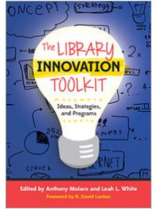 Image for The Library Innovation Toolkit: Ideas, Strategies, and Programs