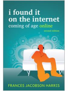 Image for I Found It on the Internet: Coming of Age Online, Second Edition