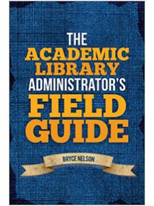 Image for The Academic Library Administrator's Field Guide